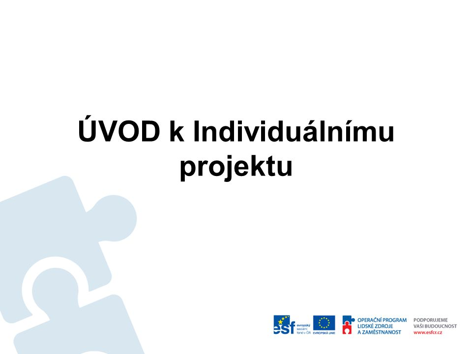 Předpokládaný harmonogram projektu do 31.12.2012 bude podána projektová žádost IP – 2.