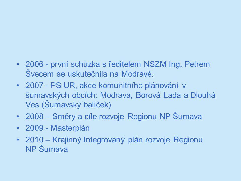 2006 - první schůzka s ředitelem NSZM Ing. Petrem Švecem se uskutečnila na Modravě.