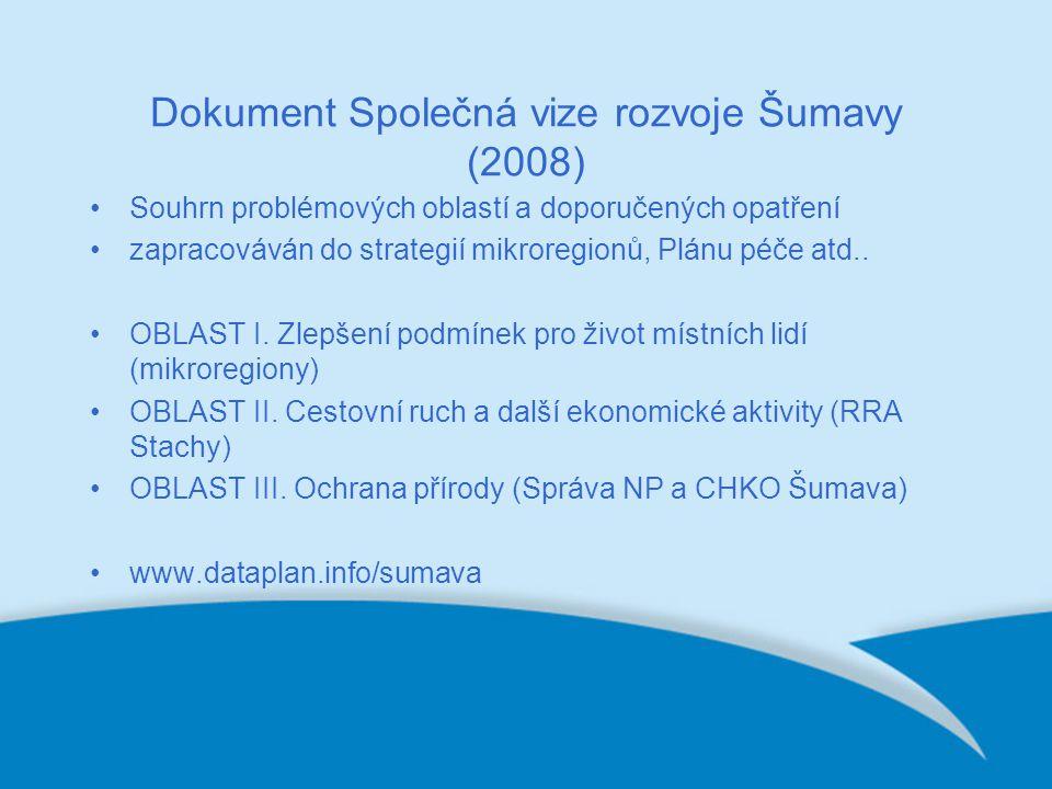 Dokument Společná vize rozvoje Šumavy (2008) Souhrn problémových oblastí a doporučených opatření zapracováván do strategií mikroregionů, Plánu péče atd..