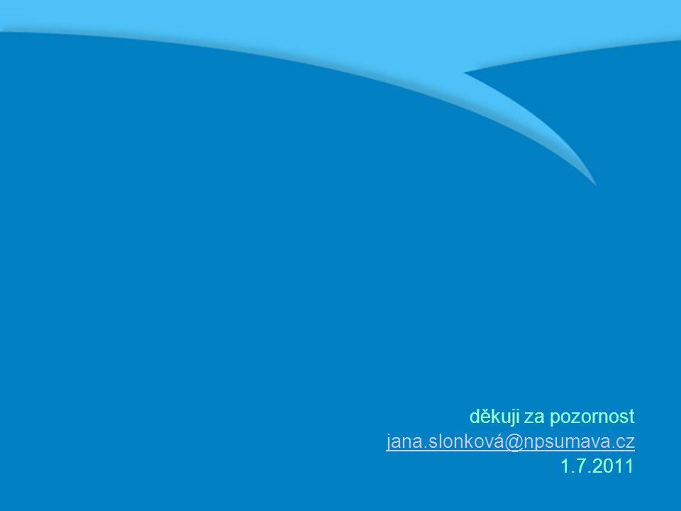 děkuji za pozornost jana.slonková@npsumava.cz 1.7.2011