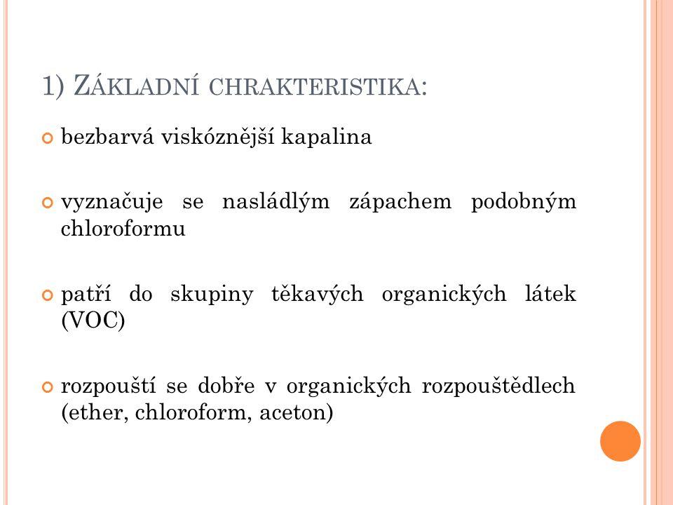 8) P OUŽITÉ ZDROJE : Environmental Health Criteria 50, Trichlorethylene, WHO, Geneva 1985 http://www.irz.cz/latky/trichlorethylen (Integrovaný registr znečištění)