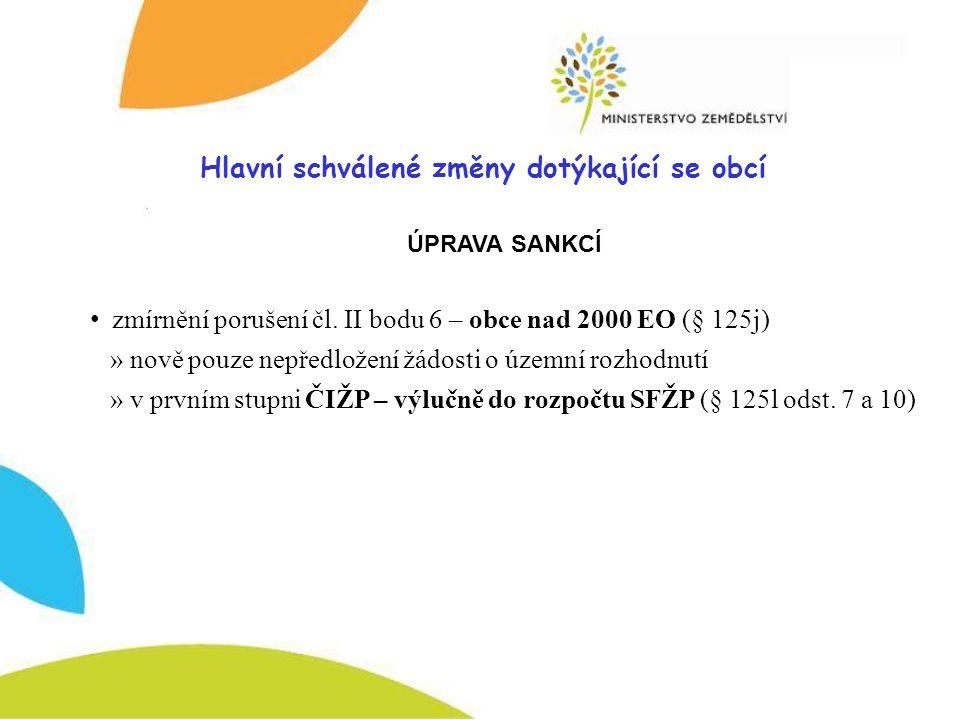 Hlavní schválené změny dotýkající se obcí ÚPRAVA SANKCÍ zmírnění porušení čl.