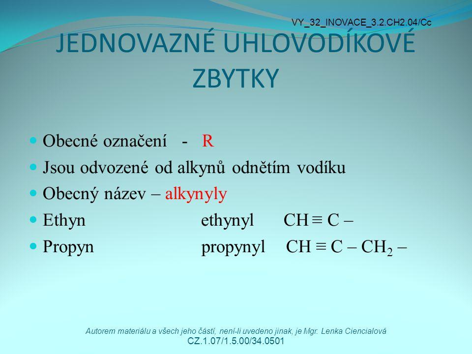 NÁZVOSLOVÍ ROZVĚTVENÝCH ALKYNŮ Pravidla pro tvorbu názvů rozvětvených alkynů: 1) určíme nejdelší (tzv.