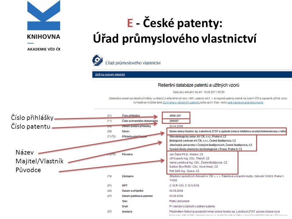 E - České patenty: Úřad průmyslového vlastnictví Číslo přihlášky Číslo patentu Název Majitel/Vlastník Původce