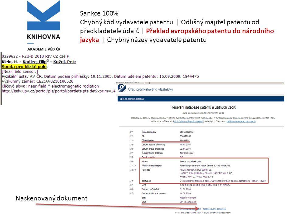 Sankce 100% Chybný kód vydavatele patentu | Odlišný majitel patentu od předkladatele údajů | Překlad evropského patentu do národního jazyka | Chybný název vydavatele patentu Naskenovaný dokument