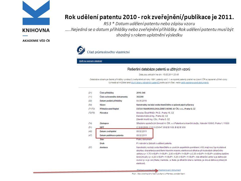 Rok udělení patentu 2010 - rok zveřejnění/publikace je 2011.