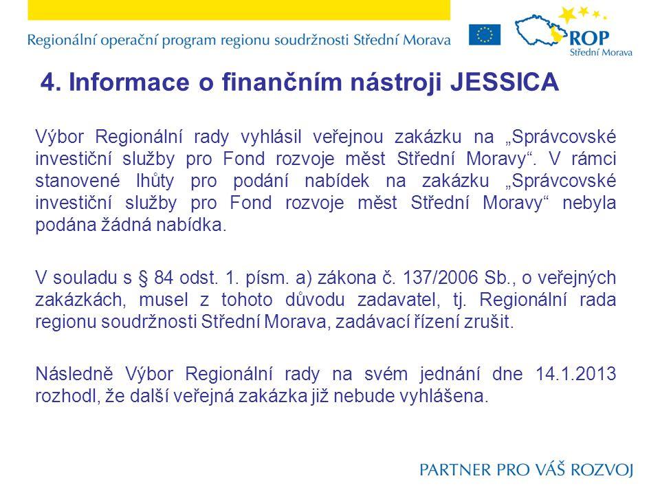 """4. Informace o finančním nástroji JESSICA Výbor Regionální rady vyhlásil veřejnou zakázku na """"Správcovské investiční služby pro Fond rozvoje měst Stře"""