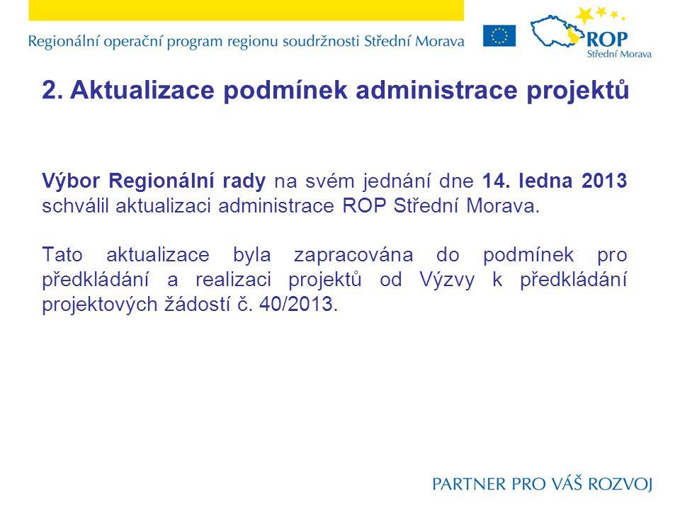 2. Aktualizace podmínek administrace projektů Výbor Regionální rady na svém jednání dne 14.