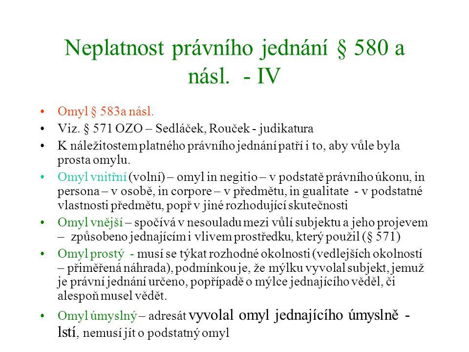 Neplatnost právního jednání § 580 a násl.- IV Omyl § 583a násl.