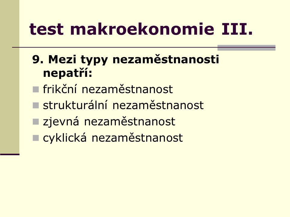 test makroekonomie III. 9.