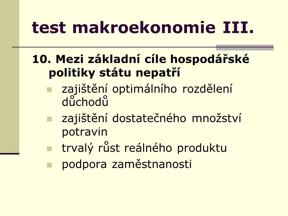 test makroekonomie III. 10.