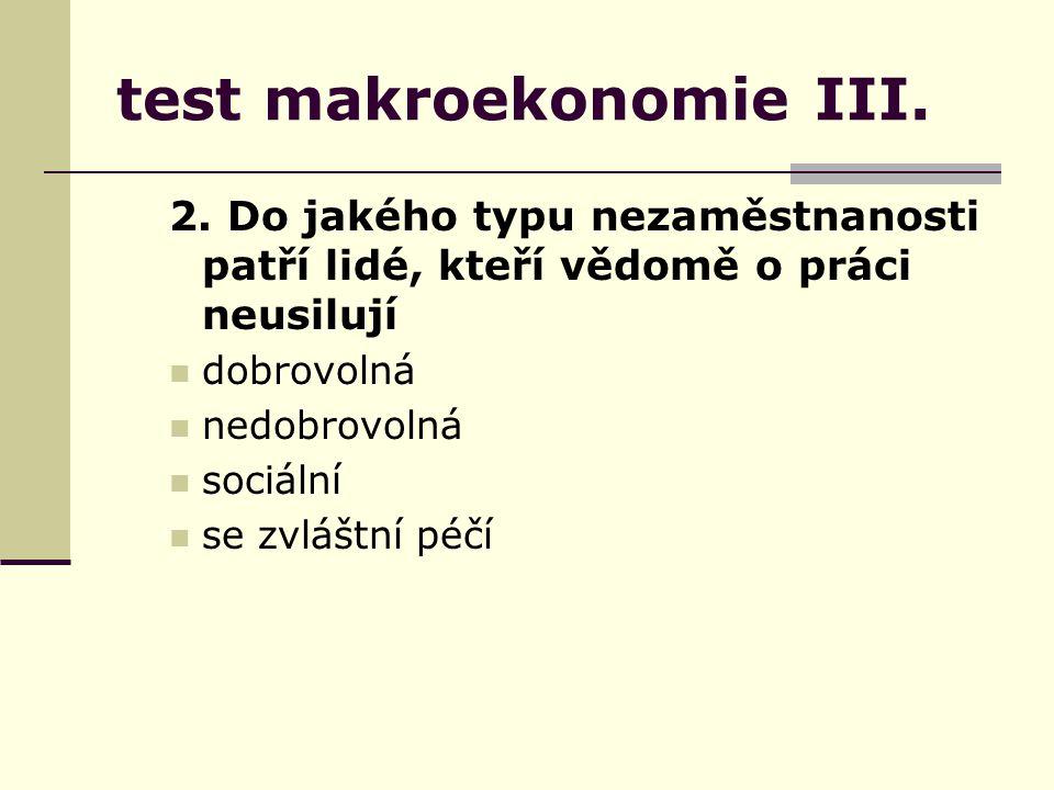 test makroekonomie III. 2.