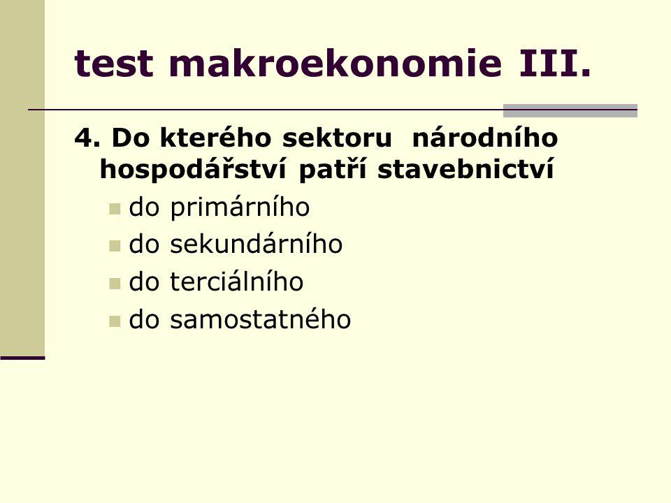 test makroekonomie III. 4.