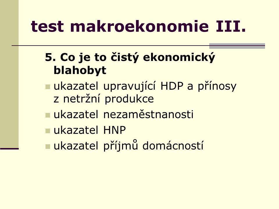 test makroekonomie III. 5.
