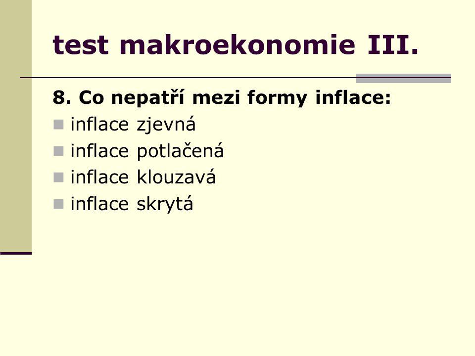 test makroekonomie III. 8.