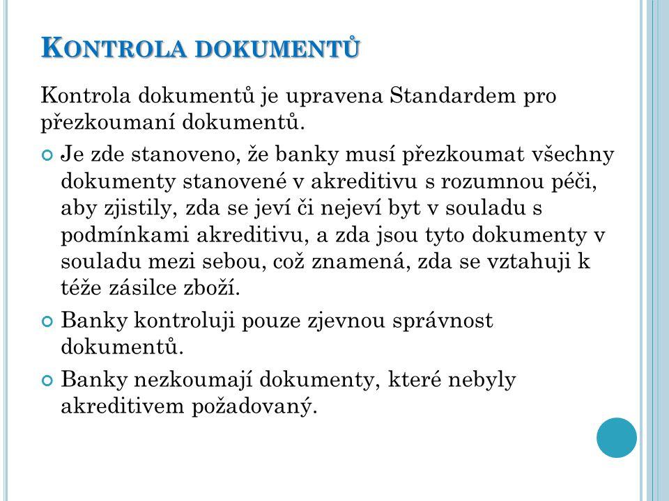 K ONTROLA DOKUMENTŮ Kontrola dokumentů je upravena Standardem pro přezkoumaní dokumentů. Je zde stanoveno, že banky musí přezkoumat všechny dokumenty