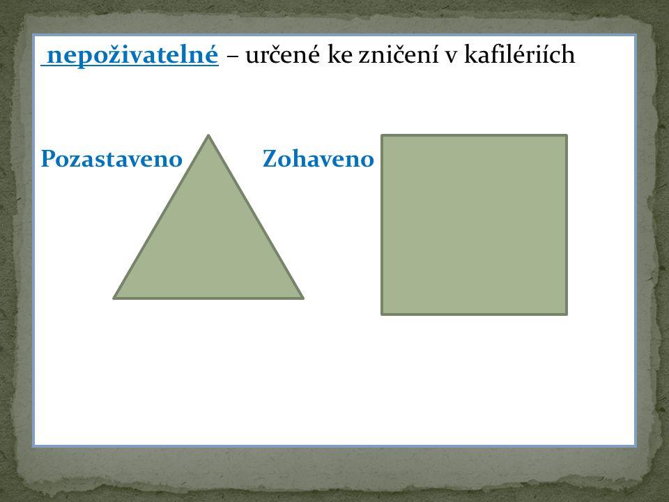 nepoživatelné – určené ke zničení v kafilériích Pozastaveno Zohaveno