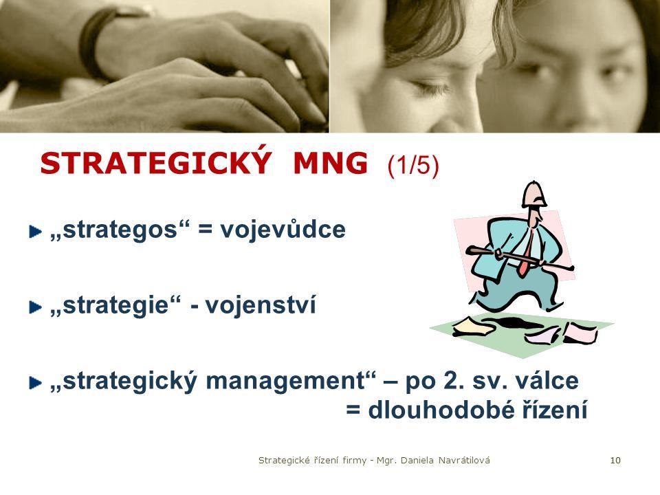 """STRATEGICKÝ MNG (1/5) """"strategos"""" = vojevůdce """"strategie"""" - vojenství """"strategický management"""" – po 2. sv. válce = dlouhodobé řízení 10Strategické říz"""