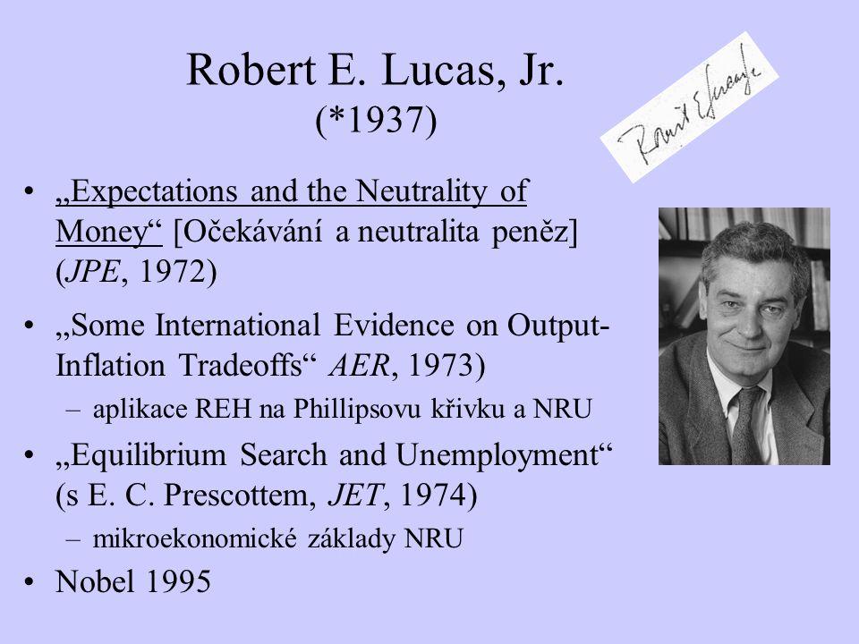 """Robert E. Lucas, Jr. (*1937) """"Expectations and the Neutrality of Money"""" [Očekávání a neutralita peněz] (JPE, 1972) """"Some International Evidence on Out"""
