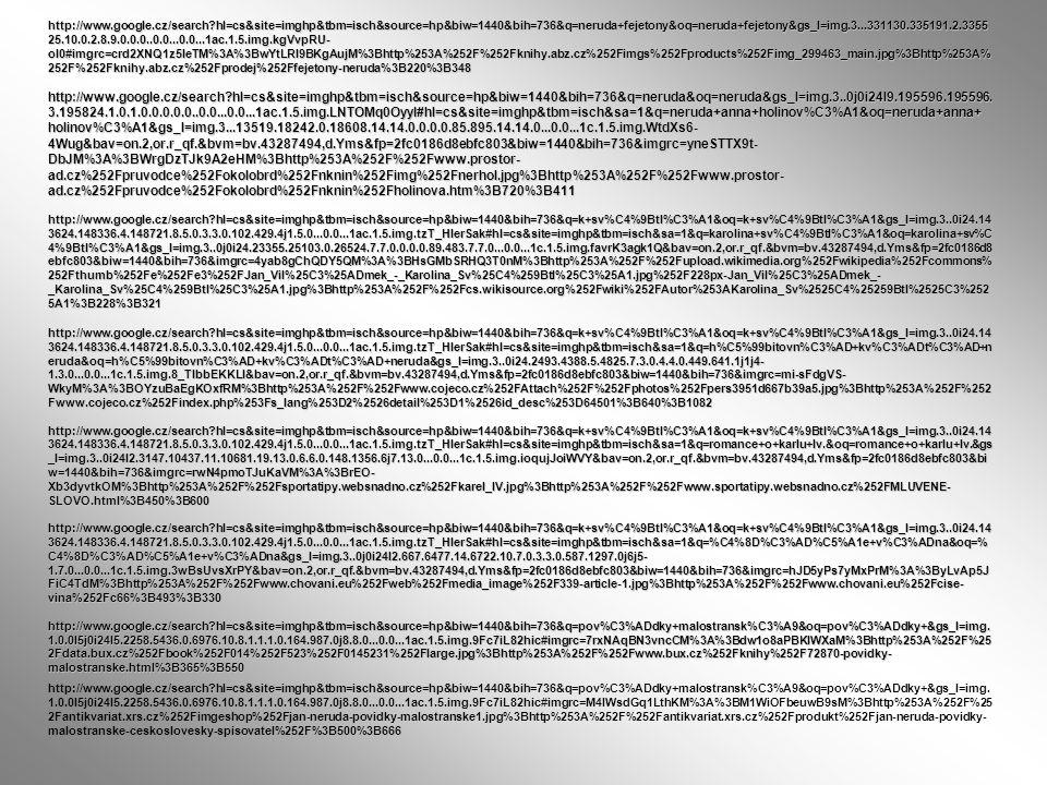 http://www.google.cz/search?hl=cs&site=imghp&tbm=isch&source=hp&biw=1440&bih=736&q=neruda+fejetony&oq=neruda+fejetony&gs_l=img.3...331130.335191.2.335