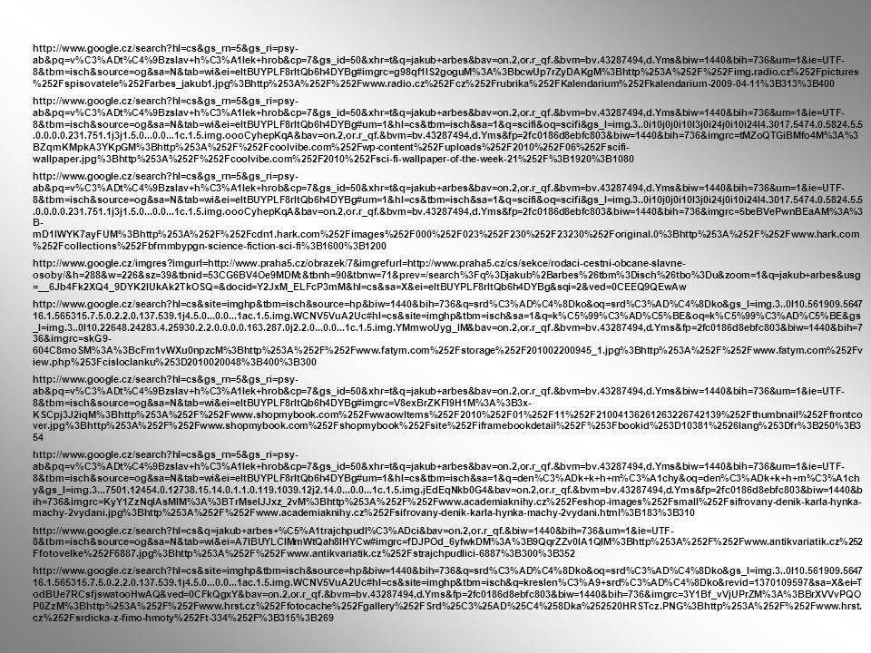 http://www.google.cz/search?hl=cs&gs_rn=5&gs_ri=psy- ab&pq=v%C3%ADt%C4%9Bzslav+h%C3%A1lek+hrob&cp=7&gs_id=50&xhr=t&q=jakub+arbes&bav=on.2,or.r_qf.&bvm