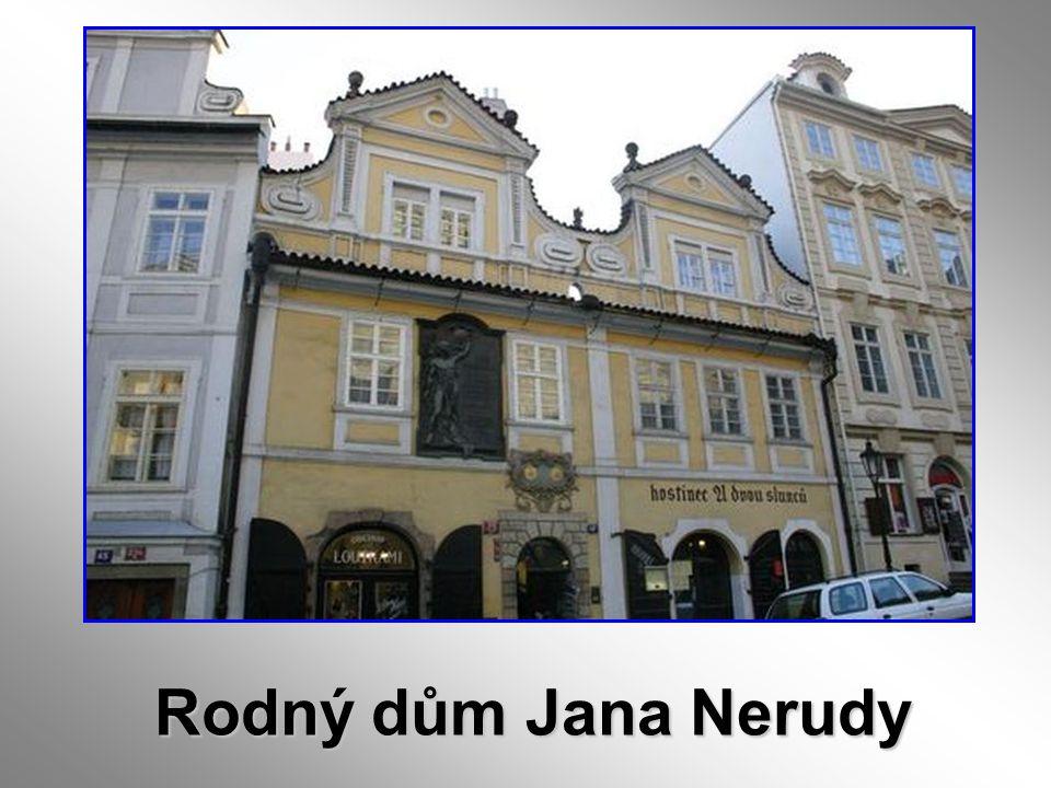 Rodný dům Jana Nerudy Rodný dům Jana Nerudy