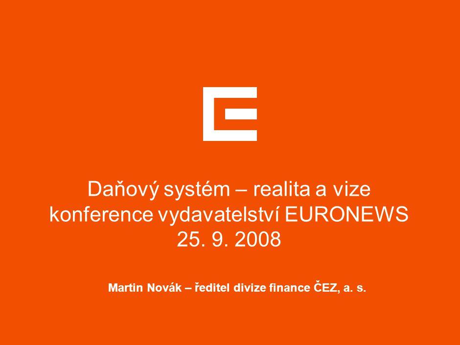 1 Daňový systém – realita a vize základní údaje  Skupina ČEZ je tvořena cca 80 subjekty, z toho 50 se sídlem v ČR a zbytek v zahraničí  V žebříčku největších poplatníků DPPO v r.