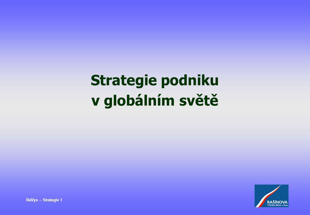 RaVys – Strategi I BCG matice 0 10 50% 30% 7% 5% 100% 0% 2 1,5 0,5 0,3 A B C D Hvězdy – udržet a rozvíjet – investovat do prodeje Dojné krávy – maximálně vytěžit – neinvestovat Problémové děti – zvážit rozhodnutí – vyhodnocovat směr Psi – neinvestovat - stáhnout