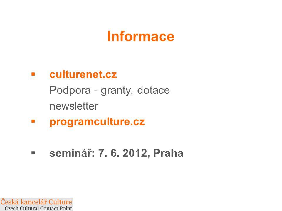Informace  culturenet.cz Podpora - granty, dotace newsletter  programculture.cz  seminář: 7.