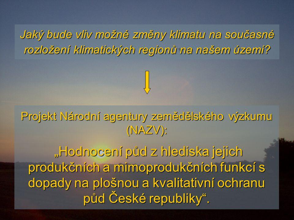 """Projekt Národní agentury zemědělského výzkumu (NAZV): """"Hodnocení půd z hlediska jejich produkčních a mimoprodukčních funkcí s dopady na plošnou a kvalitativní ochranu půd České republiky ."""