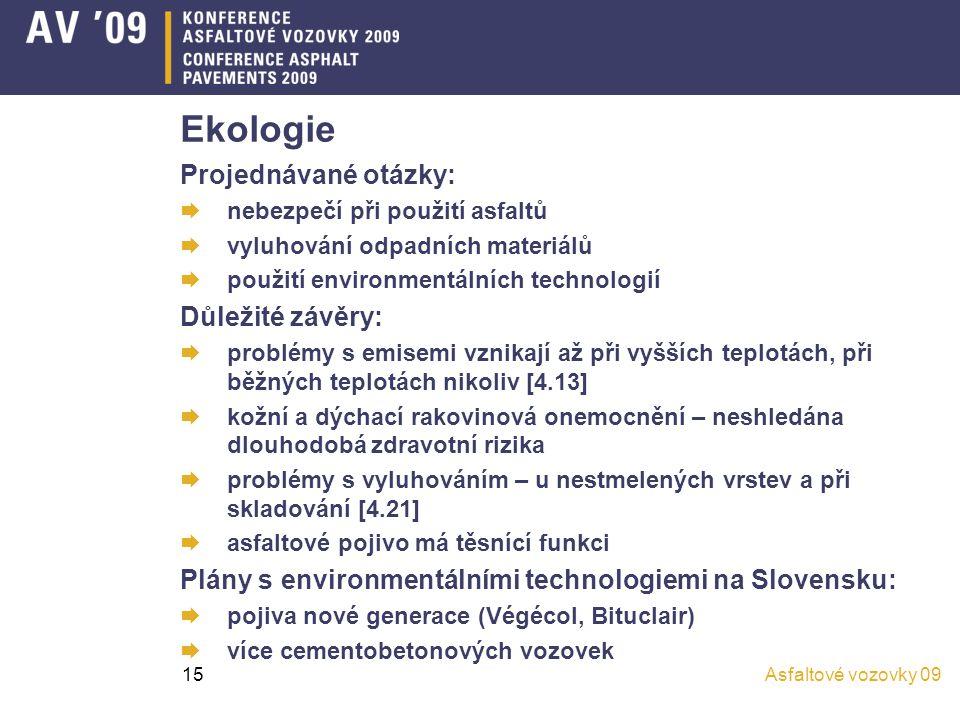 Asfaltové vozovky 0915 Ekologie Projednávané otázky:  nebezpečí při použití asfaltů  vyluhování odpadních materiálů  použití environmentálních tech