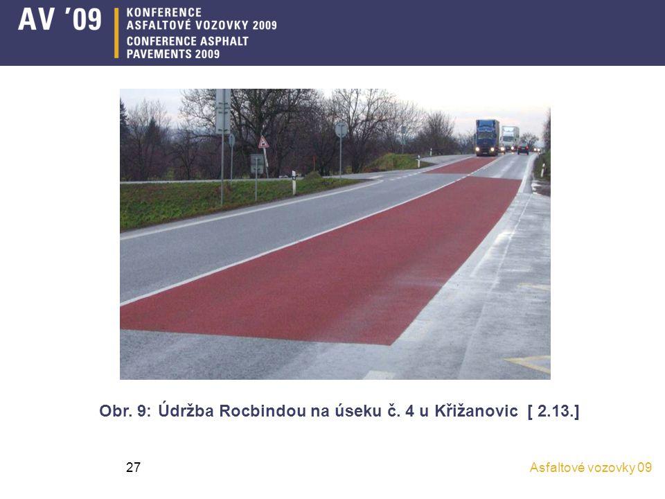 Asfaltové vozovky 0927 Obr. 9: Údržba Rocbindou na úseku č. 4 u Křižanovic [ 2.13.]