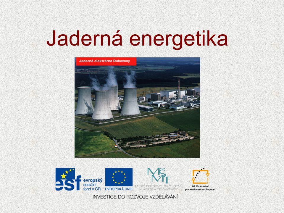 Proč jaderná energetika.
