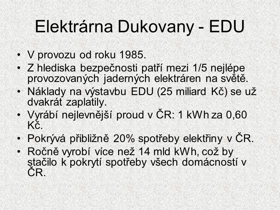 Elektrárna Dukovany - EDU V provozu od roku 1985. Z hlediska bezpečnosti patří mezi 1/5 nejlépe provozovaných jaderných elektráren na světě. Náklady n