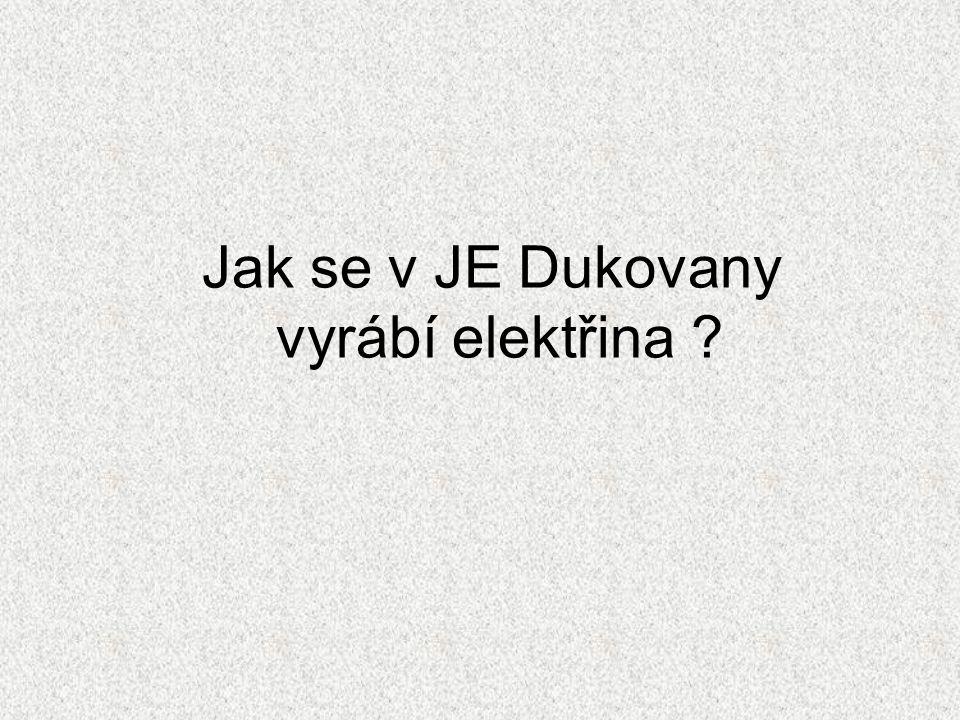 Jak se v JE Dukovany vyrábí elektřina ?