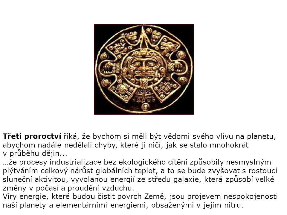 Druhé proroctví říká, že odpovědi na vše jsou uvnitř člověka, jenž určuje budoucnost svým jednáním, a potvrzuje, že lidstvo se nachází v období základ