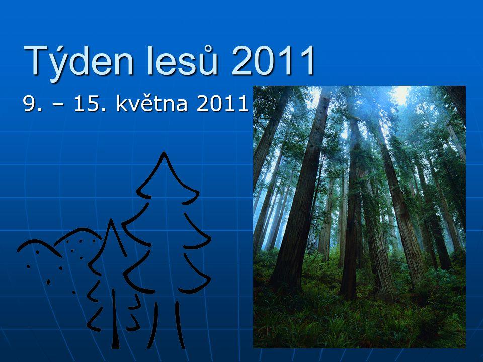 """Týden lesů 2011 """" Zvíře, strom, člověk, všichni dýcháme jeden vzduch. autor: náčelník indiánského kmene """"Duwamiš"""