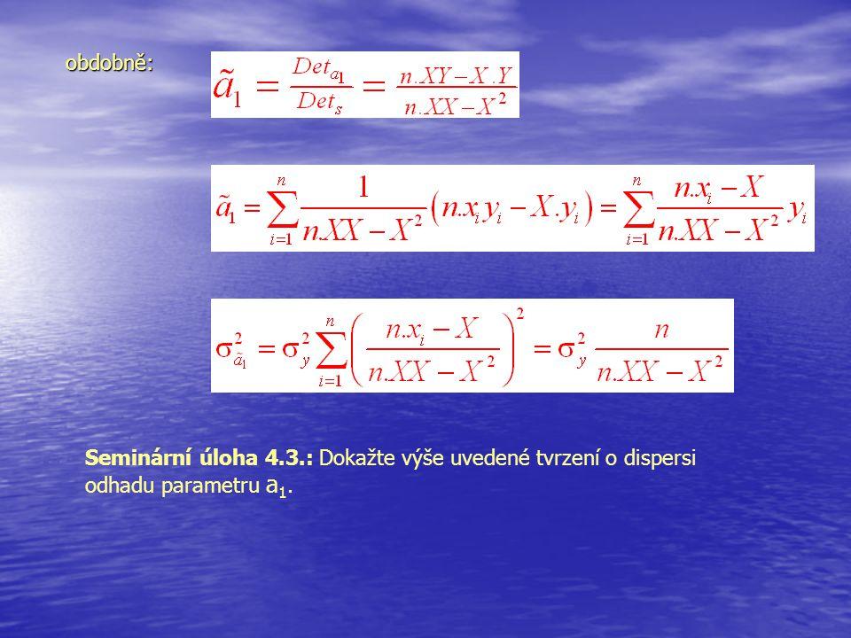 obdobně: Seminární úloha 4.3.: Dokažte výše uvedené tvrzení o dispersi odhadu parametru a 1.