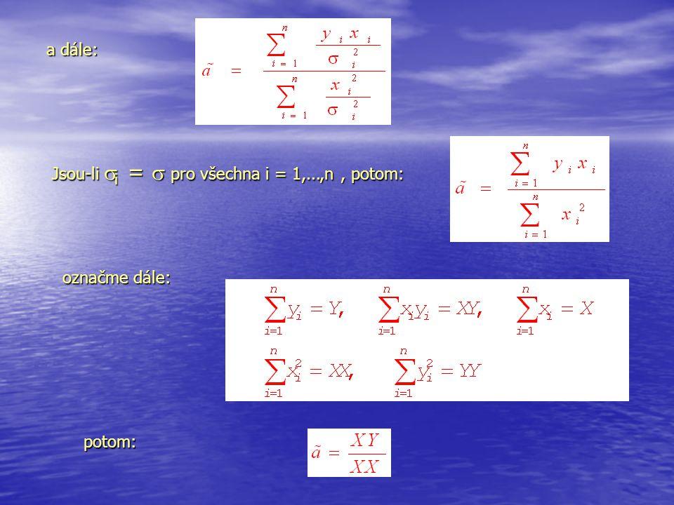 a dále: Jsou-li  i =  pro všechna i = 1,...,n, potom: označme dále: potom: