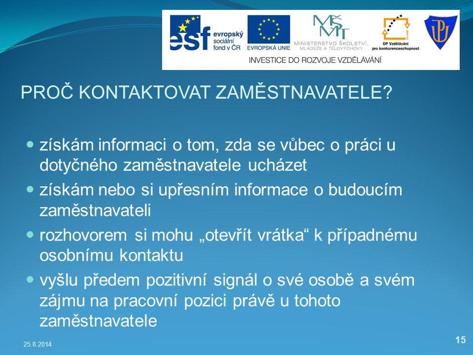 25.8.2014 15 PROČ KONTAKTOVAT ZAMĚSTNAVATELE.
