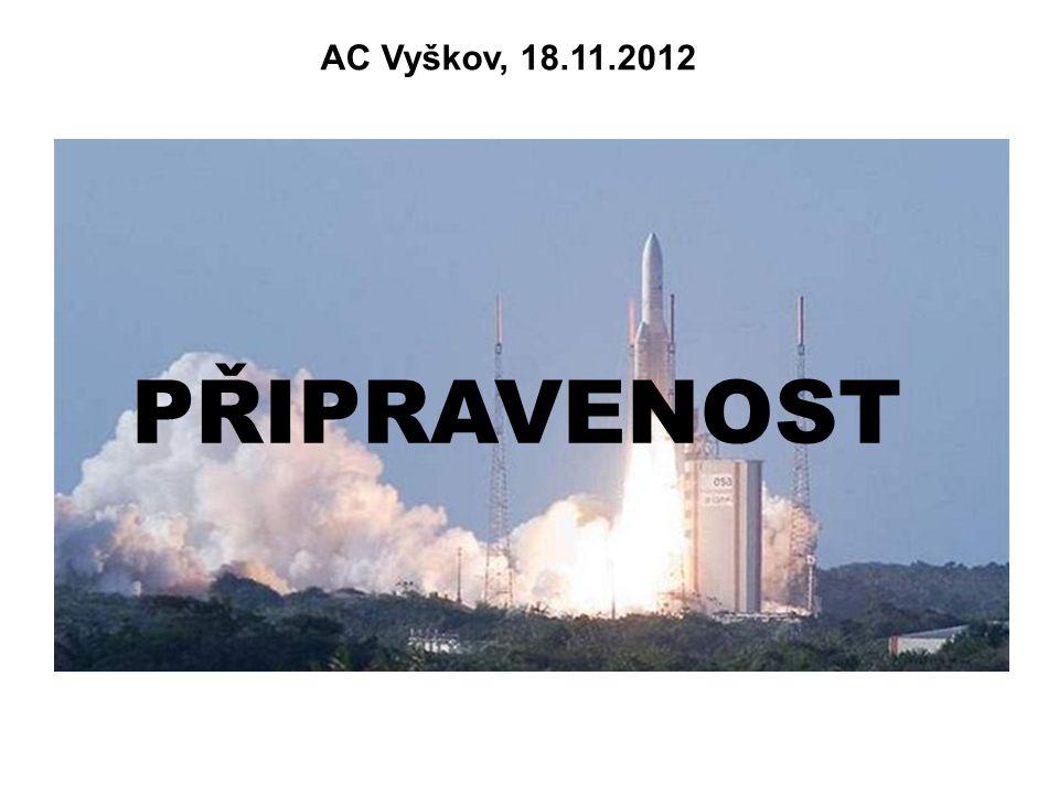 PŘIPRAVENOST AC Vyškov, 18.11.2012