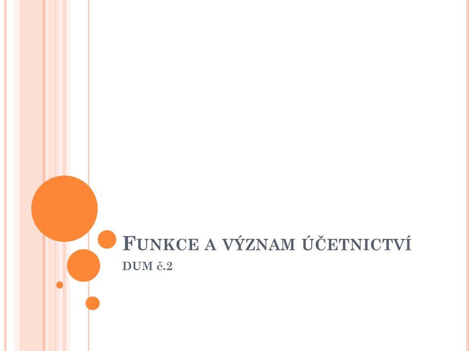 F UNKCE A VÝZNAM ÚČETNICTVÍ DUM č.2