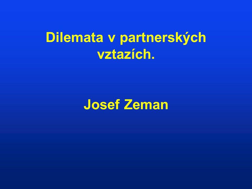 Dilemata v partnerských vztazích. Josef Zeman