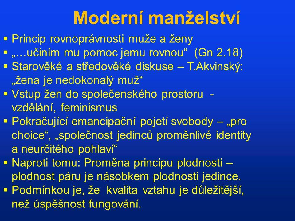"""Moderní manželství  Princip rovnoprávnosti muže a ženy  """"…učiním mu pomoc jemu rovnou"""" (Gn 2.18)  Starověké a středověké diskuse – T.Akvinský: """"žen"""