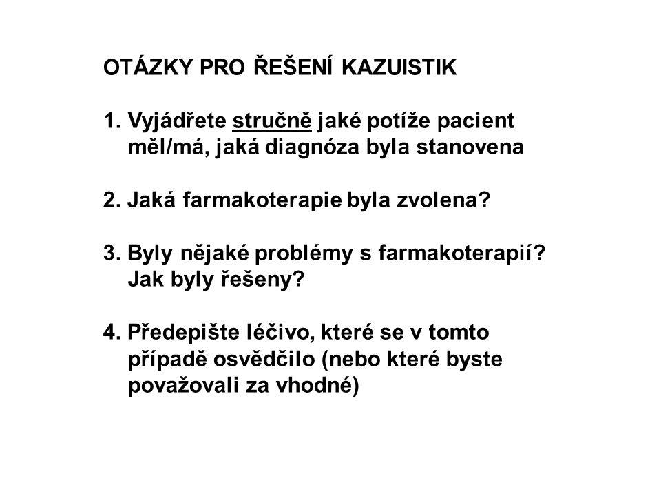 """1. Kazuistika- antipsychotika Podle """"Psychofarmaka v medicíně J. Bouček, V. Pidrman, Grada, 2005"""
