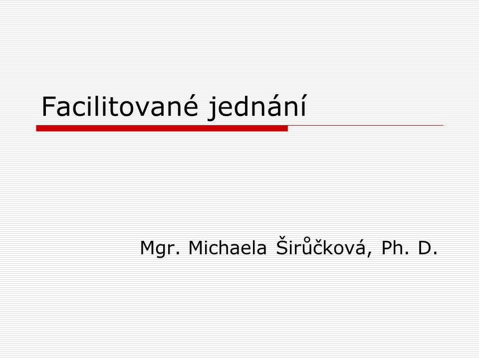Facilitované jednání Mgr. Michaela Širůčková, Ph. D.