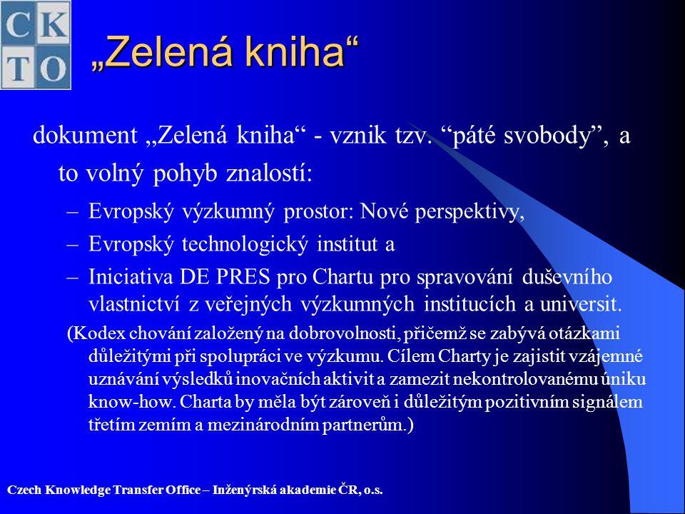 """Czech Knowledge Transfer Office – Inženýrská akademie ČR, o.s. """"Zelená kniha"""" dokument """"Zelená kniha"""" - vznik tzv. """"páté svobody"""", a to volný pohyb zn"""
