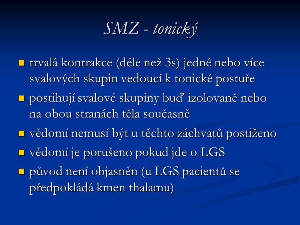 SMZ - tonický trvalá kontrakce (déle než 3s) jedné nebo více svalových skupin vedoucí k tonické postuře trvalá kontrakce (déle než 3s) jedné nebo více