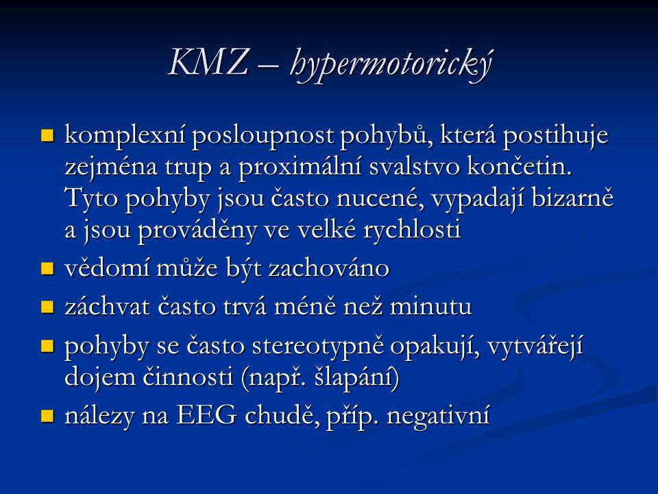 KMZ – hypermotorický komplexní posloupnost pohybů, která postihuje zejména trup a proximální svalstvo končetin. Tyto pohyby jsou často nucené, vypadaj