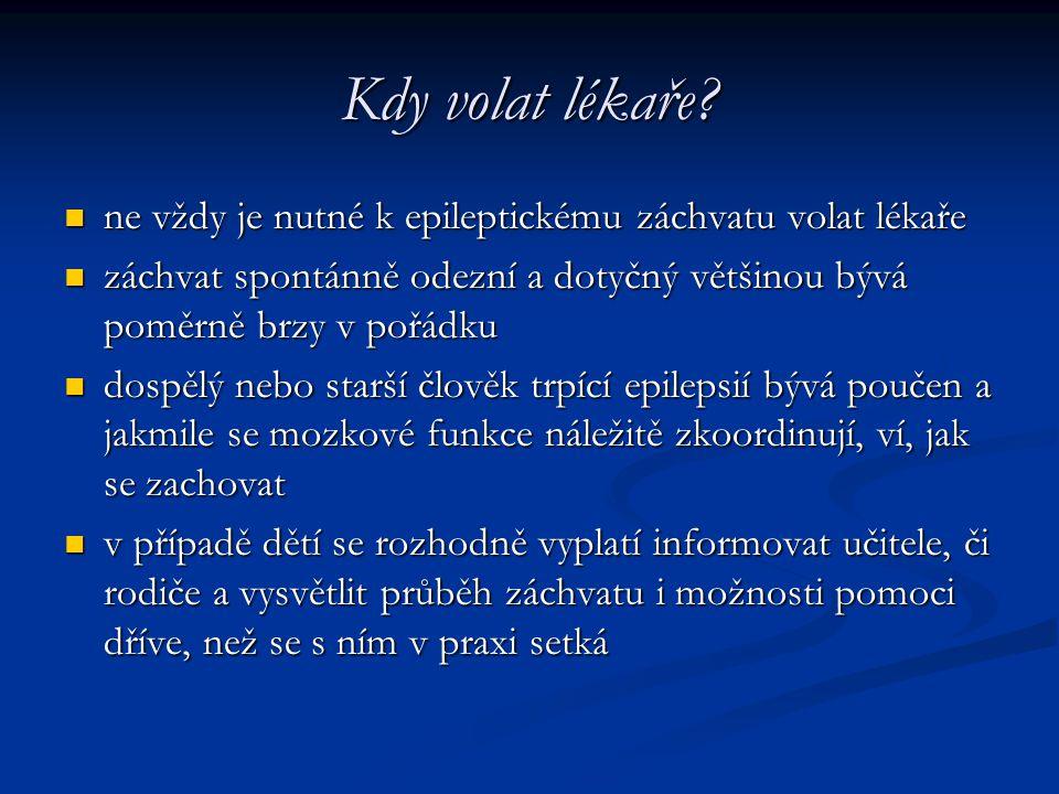 Kdy volat lékaře? ne vždy je nutné k epileptickému záchvatu volat lékaře ne vždy je nutné k epileptickému záchvatu volat lékaře záchvat spontánně odez